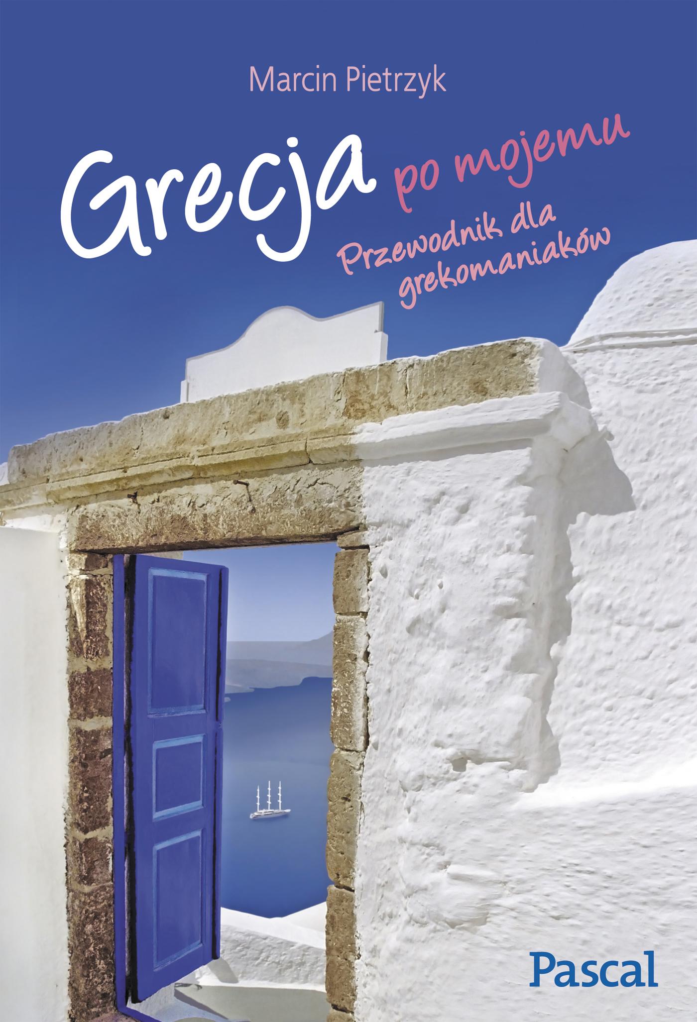 Grecja po mojemu. Przewodnik dla grekomaniaków